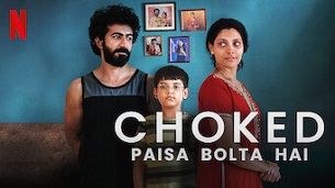 Choked (Paisa Bolta Hai) (2020)