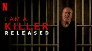 I Am A Killer: Released (2020)