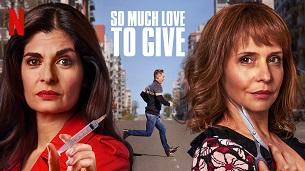 So Much Love to Give (Corazón Loco) (2020)