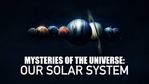Mysteries of the Universe: Our Solar System (2020)